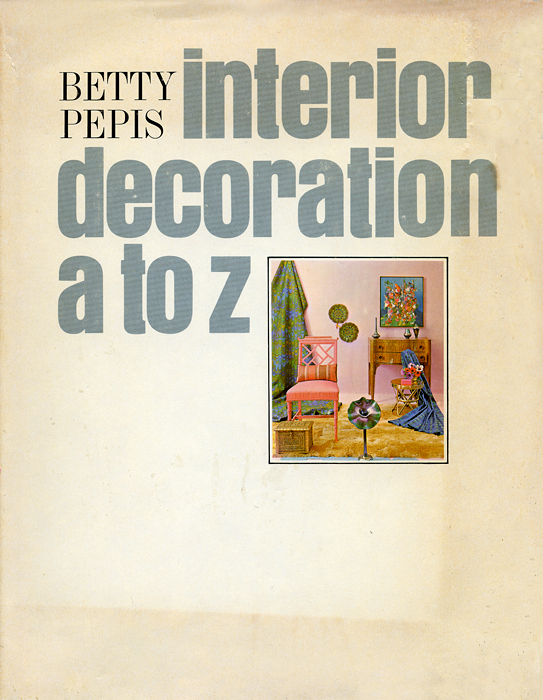 betty pepis' interior decoration a to z // cover