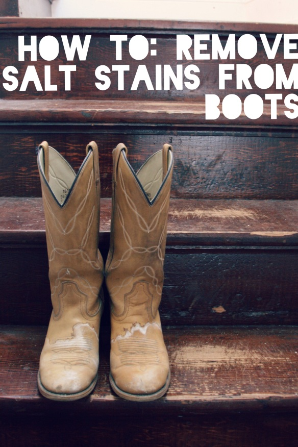 high plains thrifter // how to remove salt stains from boots